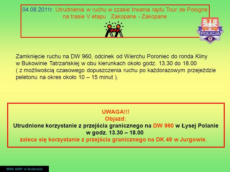 04.08.2011r. Utrudnienia w ruchu w czasie trwania rajdu Tour de Pologne na trasie V etapu Zakopane - Zakopane WRD KWP w Krakowie UWAGA!!! Objazd: Utru
