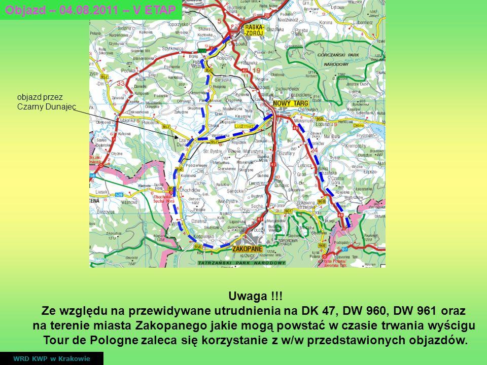 Uwaga !!! Ze względu na przewidywane utrudnienia na DK 47, DW 960, DW 961 oraz na terenie miasta Zakopanego jakie mogą powstać w czasie trwania wyścig