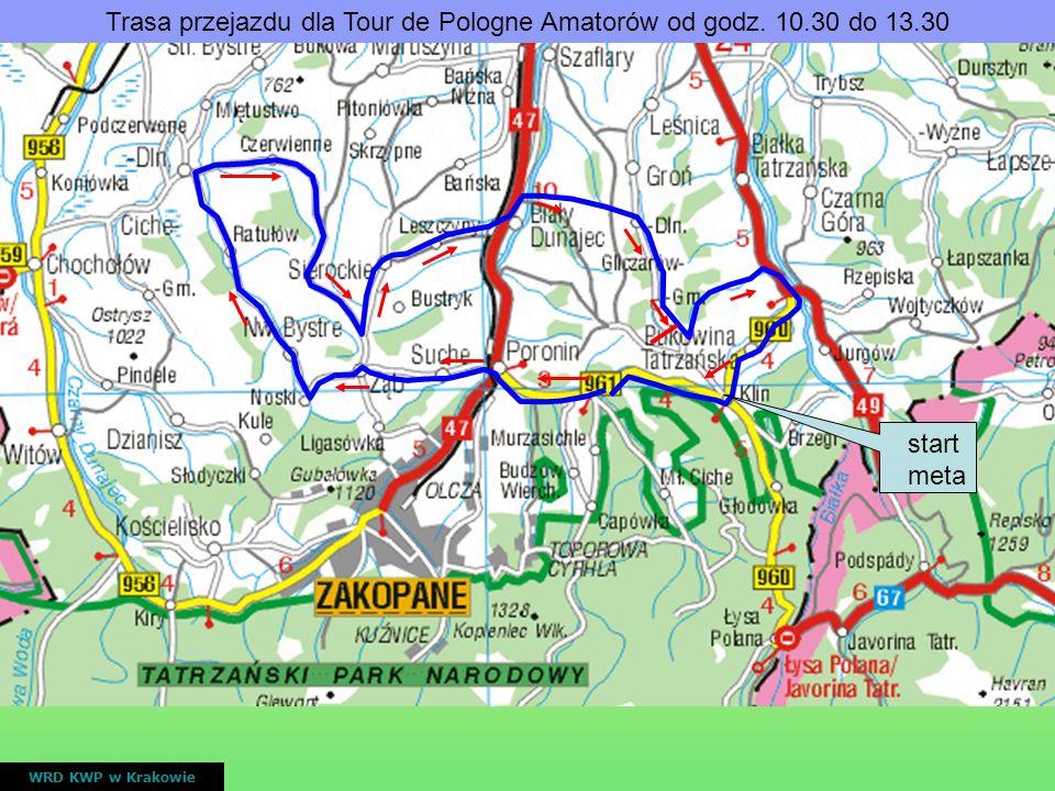start meta Trasa przejazdu dla Tour de Pologne Amatorów od godz. 10.30 do 13.30 WRD KWP w Krakowie