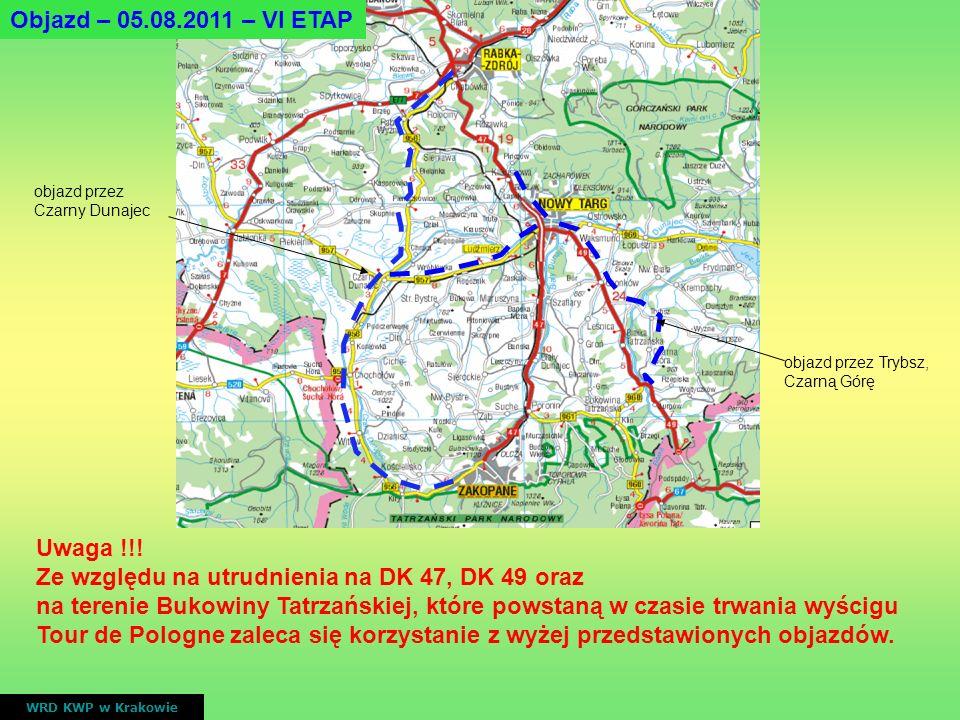 Uwaga !!! Ze względu na utrudnienia na DK 47, DK 49 oraz na terenie Bukowiny Tatrzańskiej, które powstaną w czasie trwania wyścigu Tour de Pologne zal