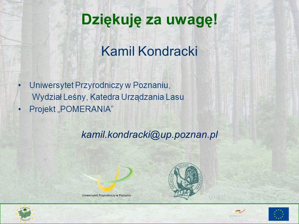 Dziękuję za uwagę! Kamil Kondracki Uniwersytet Przyrodniczy w Poznaniu, Wydział Leśny, Katedra Urządzania Lasu Projekt POMERANIA kamil.kondracki@up.po