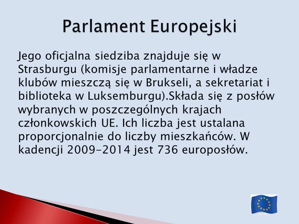 Jego oficjalna siedziba znajduje się w Strasburgu (komisje parlamentarne i władze klubów mieszczą się w Brukseli, a sekretariat i biblioteka w Luksemb
