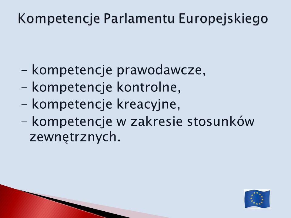– kompetencje prawodawcze, – kompetencje kontrolne, – kompetencje kreacyjne, – kompetencje w zakresie stosunków zewnętrznych.