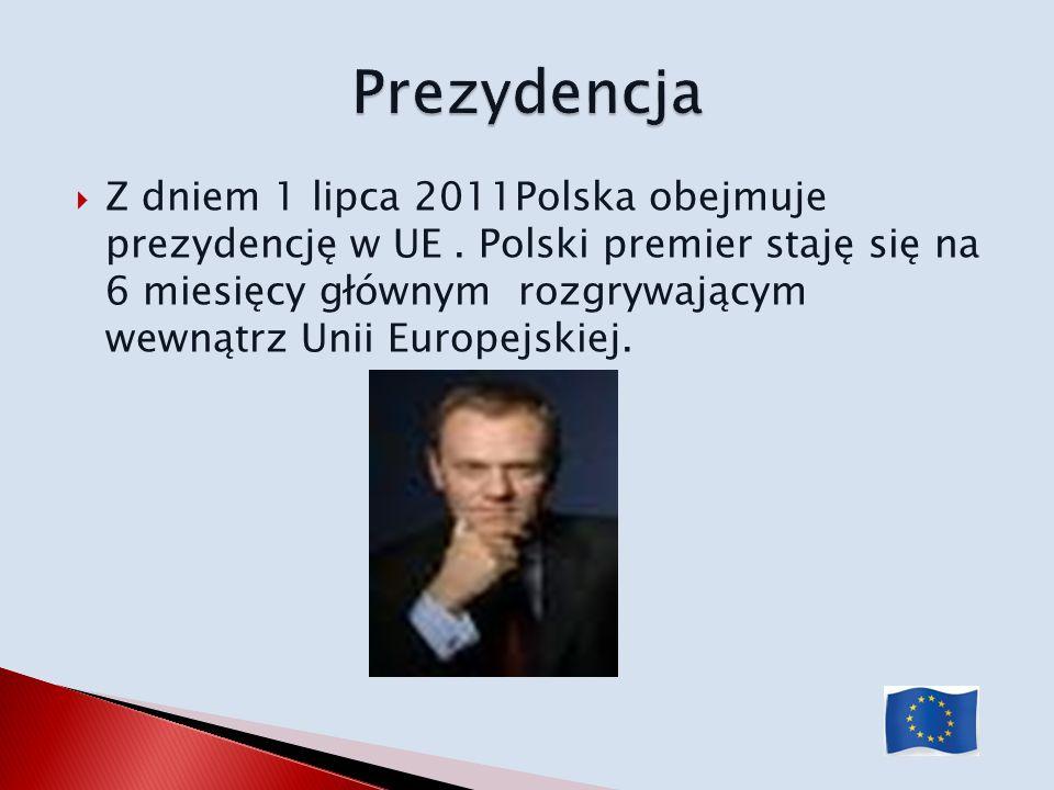 Z dniem 1 lipca 2011Polska obejmuje prezydencję w UE. Polski premier staję się na 6 miesięcy głównym rozgrywającym wewnątrz Unii Europejskiej.