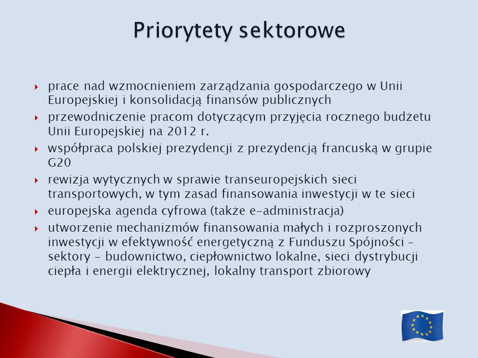 prace nad wzmocnieniem zarządzania gospodarczego w Unii Europejskiej i konsolidacją finansów publicznych przewodniczenie pracom dotyczącym przyjęcia r