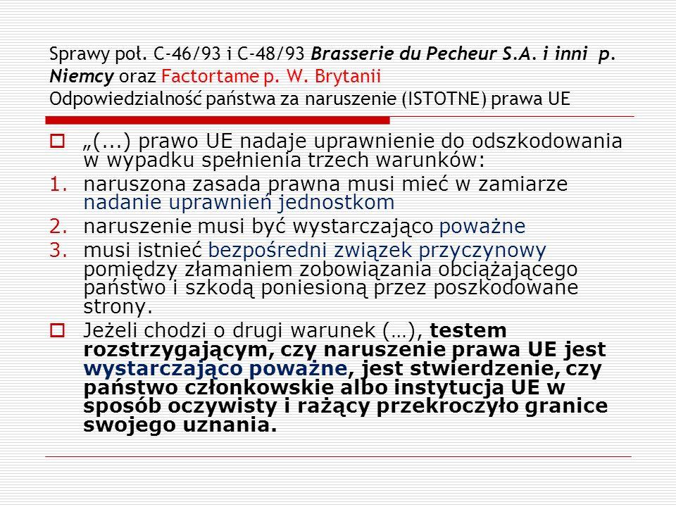 Sprawy poł. C-46/93 i C-48/93 Brasserie du Pecheur S.A. i inni p. Niemcy oraz Factortame p. W. Brytanii Odpowiedzialność państwa za naruszenie (ISTOTN