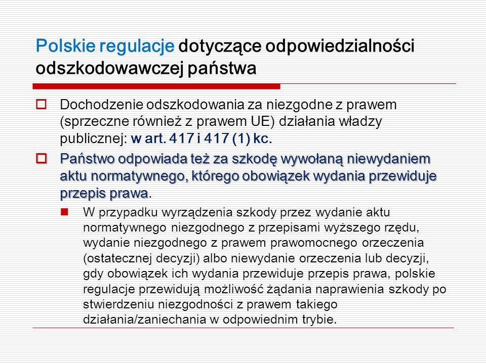 Polskie regulacje dotyczące odpowiedzialności odszkodowawczej państwa Dochodzenie odszkodowania za niezgodne z prawem (sprzeczne również z prawem UE)