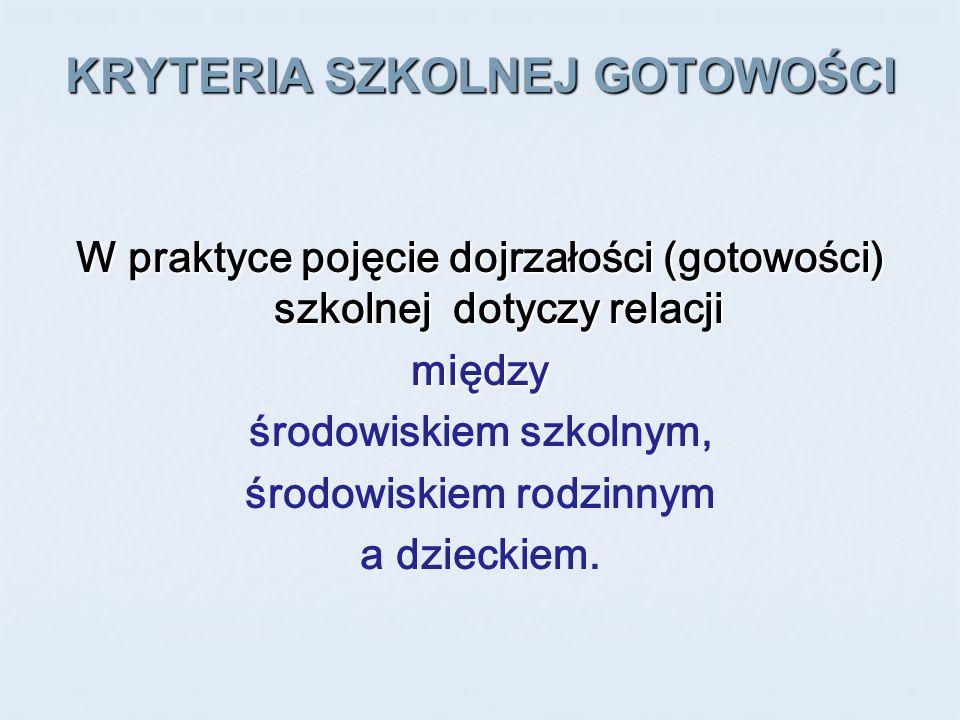 KRYTERIA SZKOLNEJ GOTOWOŚCI Wg S.