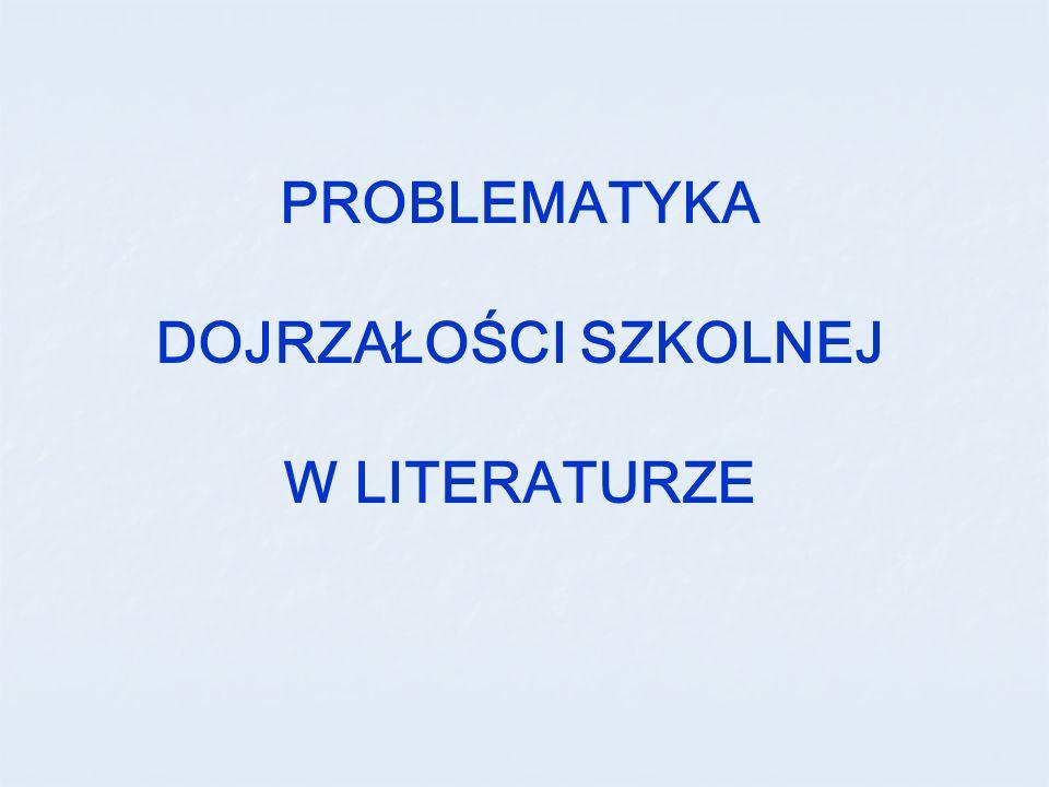 PROBLEMATYKA DOJRZAŁOŚCI SZKOLNEJ W LITERATURZE