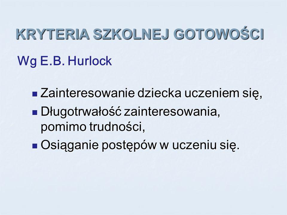 KRYTERIA SZKOLNEJ GOTOWOŚCI Wg E.