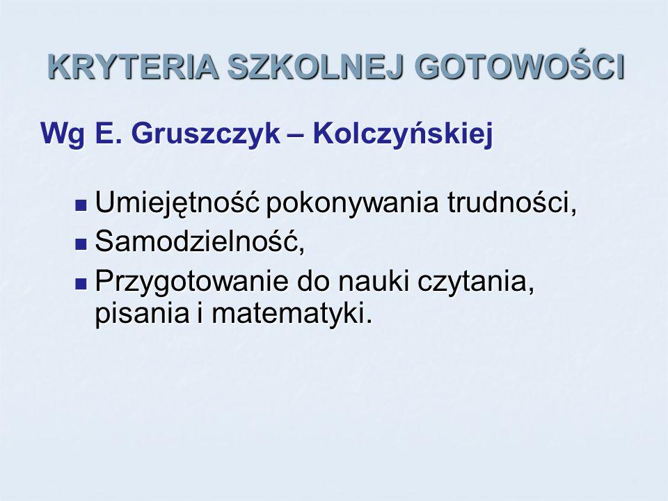 KRYTERIA SZKOLNEJ GOTOWOŚCI Wg D.