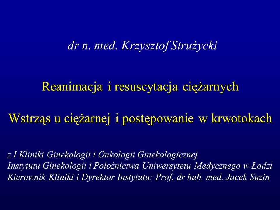Reanimacja i resuscytacja ciężarnych Wstrząs u ciężarnej i postępowanie w krwotokach z I Kliniki Ginekologii i Onkologii Ginekologicznej Instytutu Gin