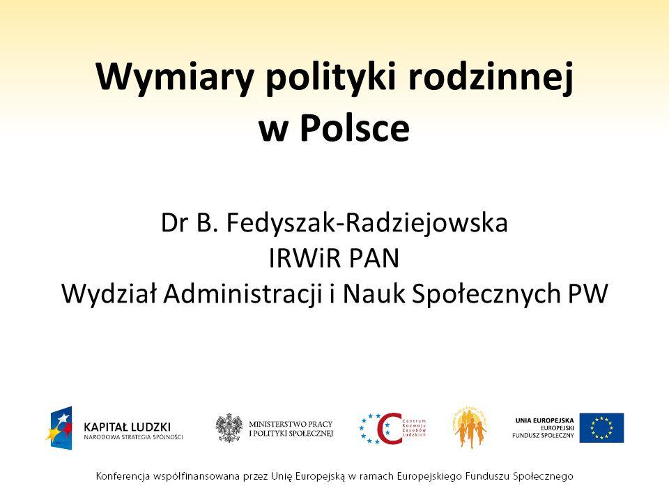 Wymiary polityki rodzinnej w Polsce Dr B.