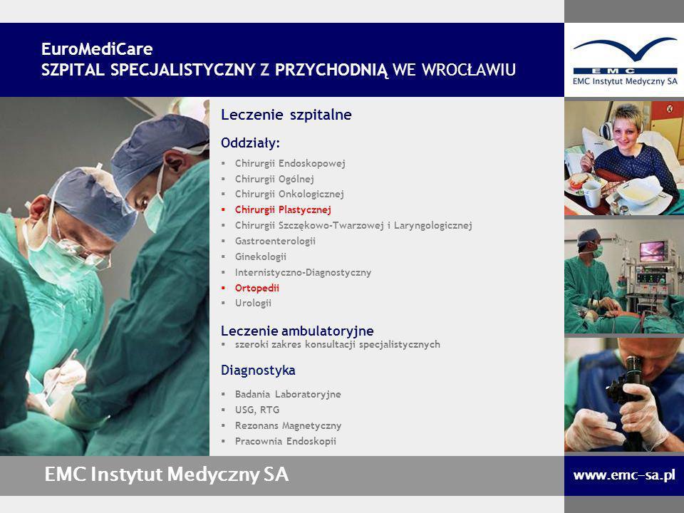 Leczenie szpitalne Oddziały: Chirurgii Endoskopowej Chirurgii Ogólnej Chirurgii Onkologicznej Chirurgii Plastycznej Chirurgii Szczękowo-Twarzowej i La