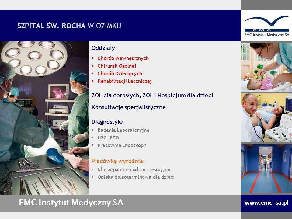 Oddziały Chorób Wewnętrznych Chirurgii Ogólnej Chorób Dziecięcych Rehabilitacji Leczniczej ZOL dla dorosłych, ZOL i Hospicjum dla dzieci Konsultacje s