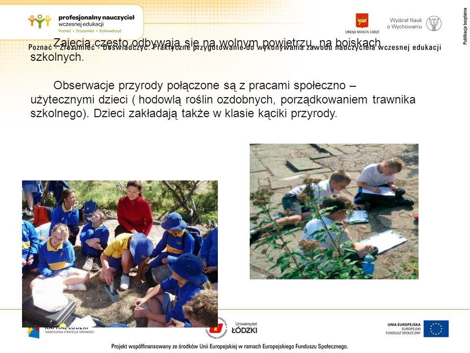 Zajęcia często odbywają się na wolnym powietrzu, na boiskach szkolnych. Obserwacje przyrody połączone są z pracami społeczno – użytecznymi dzieci ( ho