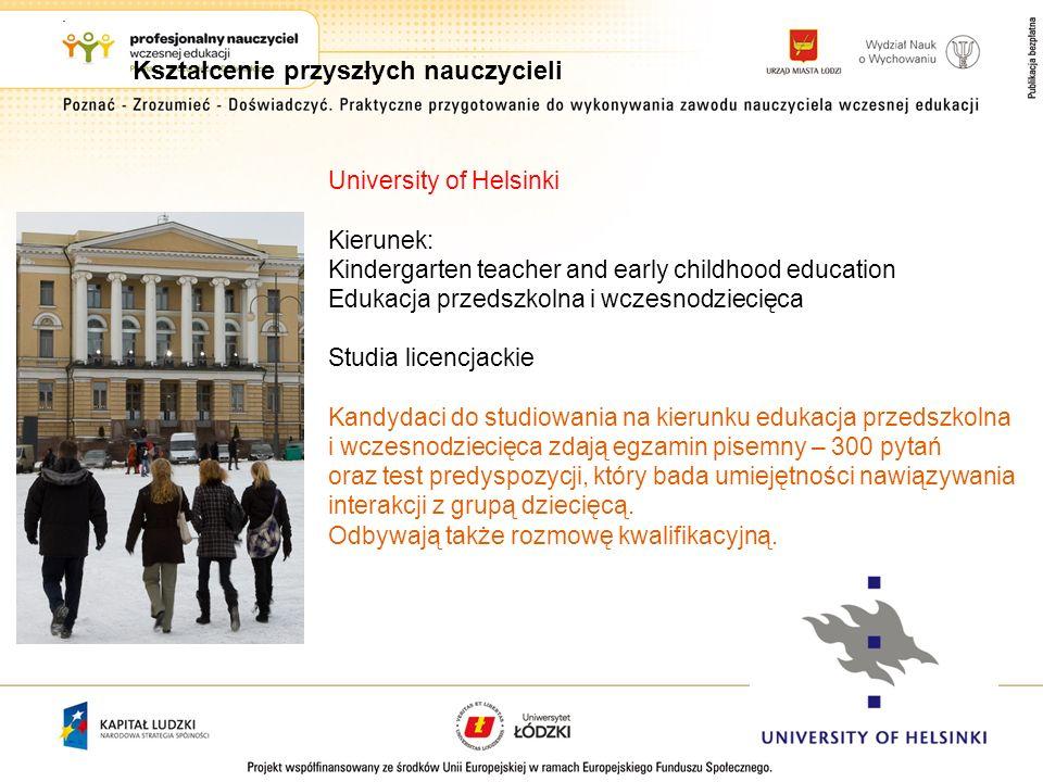 University of Helsinki Kierunek: Kindergarten teacher and early childhood education Edukacja przedszkolna i wczesnodziecięca Studia licencjackie Kandy