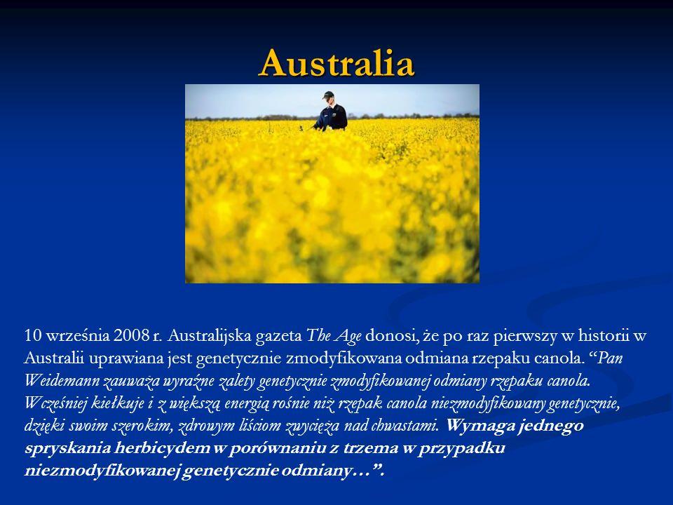 Australia 10 września 2008 r. Australijska gazeta The Age donosi, że po raz pierwszy w historii w Australii uprawiana jest genetycznie zmodyfikowana o