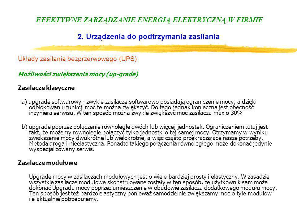 EFEKTYWNE ZARZĄDZANIE ENERGIĄ ELEKTRYCZNĄ W FIRMIE 2. Urządzenia do podtrzymania zasilania Układy zasilania bezprzerwowego (UPS) Możliwości zwiększeni