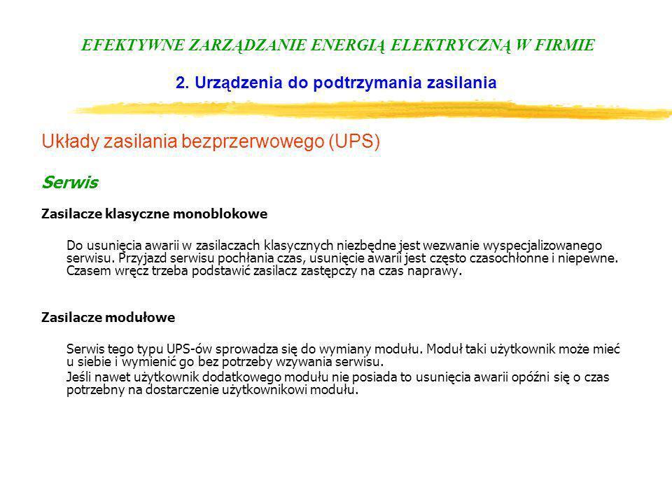 EFEKTYWNE ZARZĄDZANIE ENERGIĄ ELEKTRYCZNĄ W FIRMIE 2. Urządzenia do podtrzymania zasilania Układy zasilania bezprzerwowego (UPS) Serwis Zasilacze klas