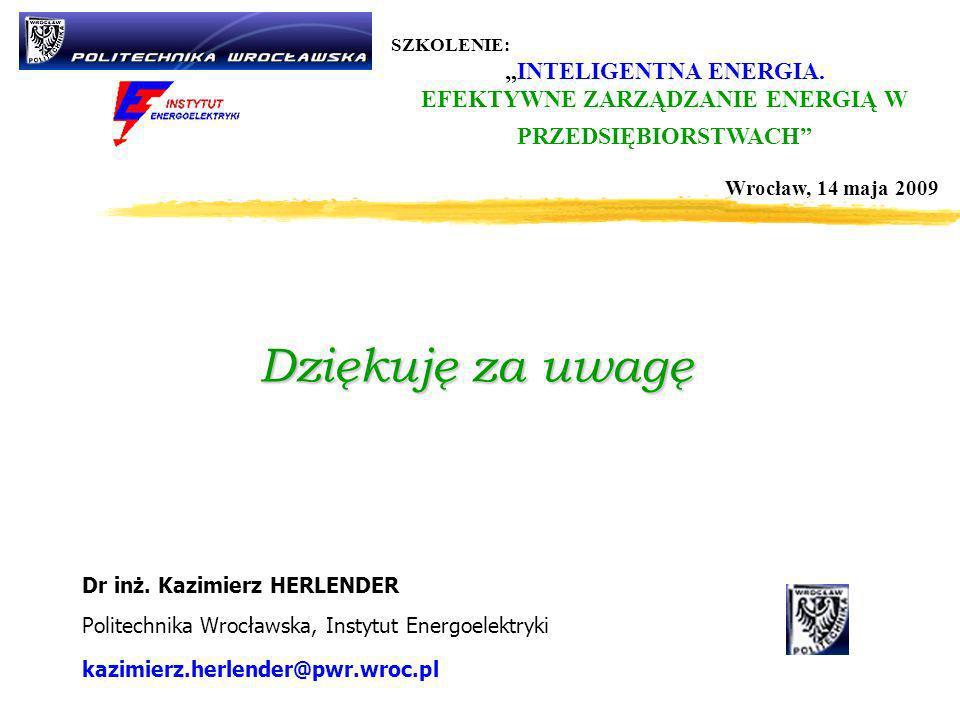 Dziękuję za uwagę Dr inż. Kazimierz HERLENDER Politechnika Wrocławska, Instytut Energoelektryki kazimierz.herlender@pwr.wroc.pl SZKOLENIE: INTELIGENTN
