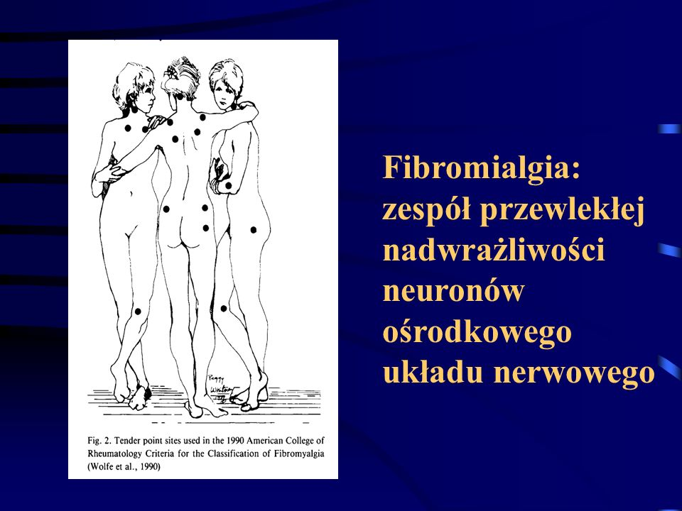 Fibromialgia: zespół przewlekłej nadwrażliwości neuronów ośrodkowego układu nerwowego
