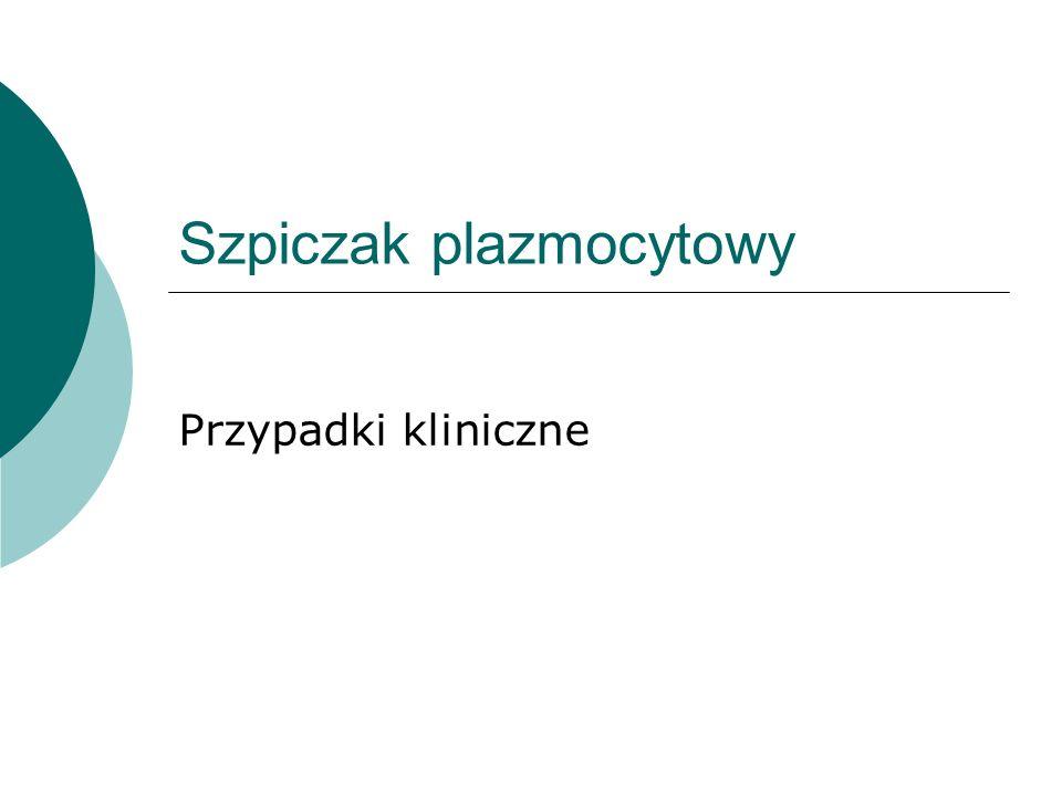Szpiczak plazmocytowy Przypadki kliniczne