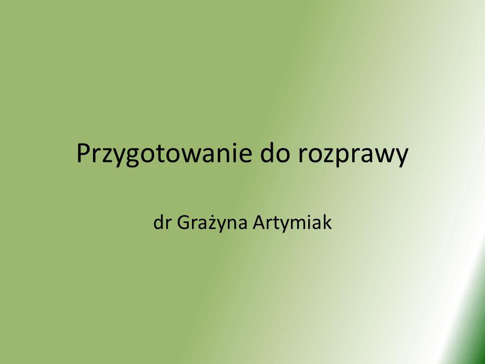 Przygotowanie do rozprawy dr Grażyna Artymiak