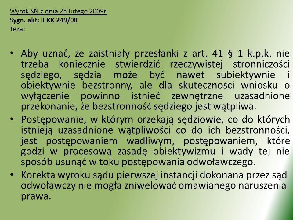 Wyrok SN z dnia 25 lutego 2009r. Sygn. akt: II KK 249/08 Teza: Aby uznać, że zaistniały przesłanki z art. 41 § 1 k.p.k. nie trzeba koniecznie stwierdz