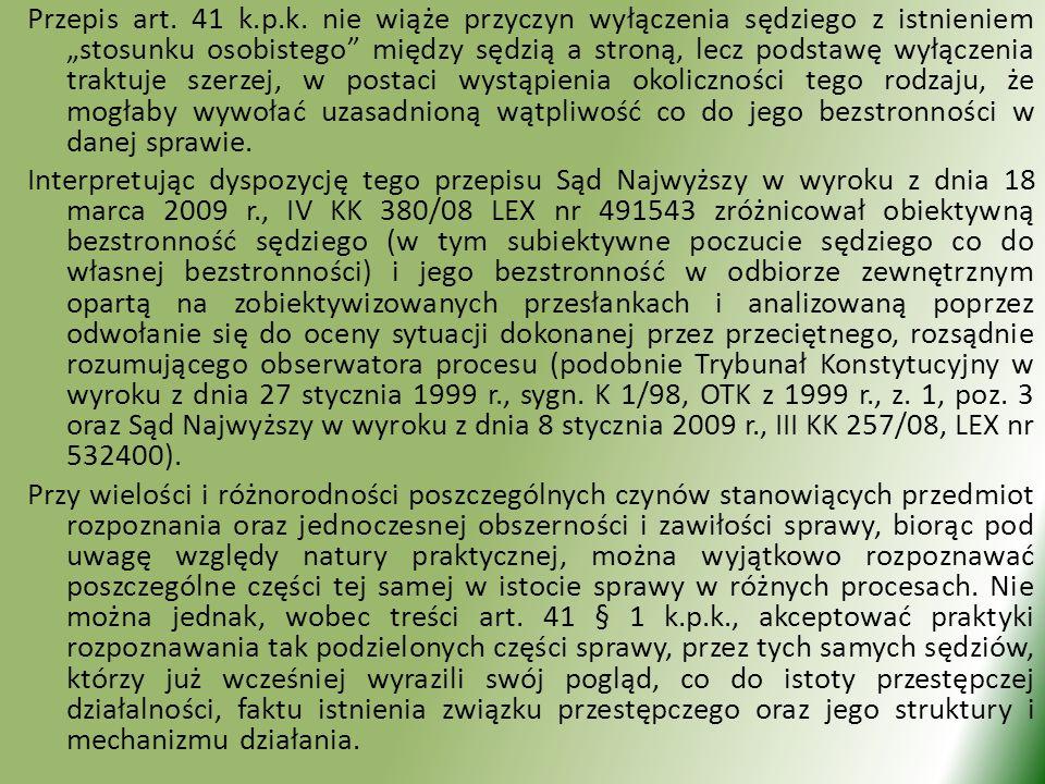 Przepis art. 41 k.p.k. nie wiąże przyczyn wyłączenia sędziego z istnieniem stosunku osobistego między sędzią a stroną, lecz podstawę wyłączenia traktu