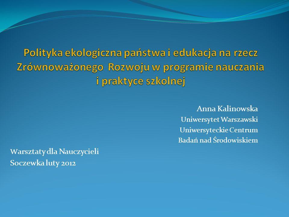 Anna Kalinowska Uniwersytet Warszawski Uniwersyteckie Centrum Badań nad Środowiskiem W arsztaty dla Nauczycieli Soczewka luty 2012