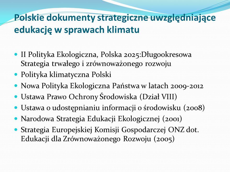Polskie dokumenty strategiczne uwzględniające edukację w sprawach klimatu II Polityka Ekologiczna, Polska 2025:Długookresowa Strategia trwałego i zrów