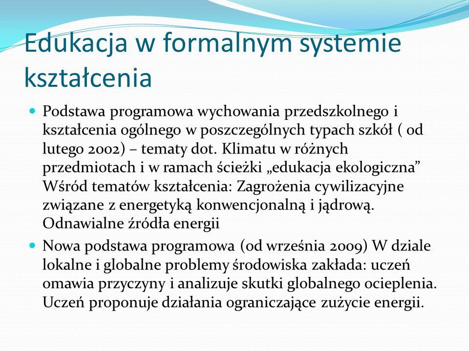 Edukacja w formalnym systemie kształcenia Podstawa programowa wychowania przedszkolnego i kształcenia ogólnego w poszczególnych typach szkół ( od lute