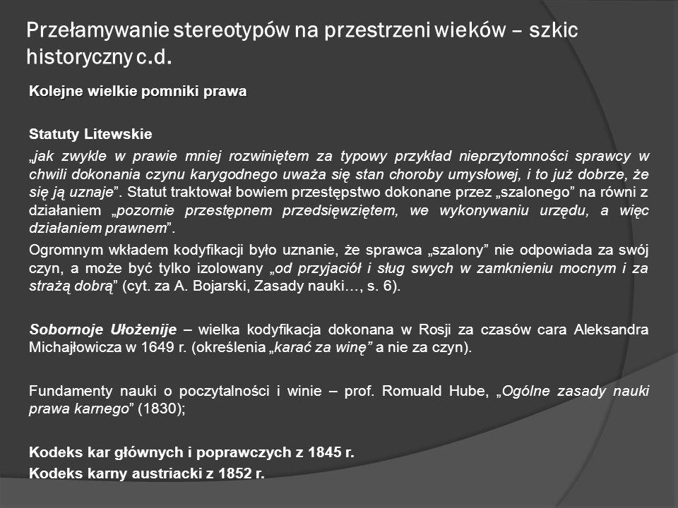 Przełamywanie stereotypów na przestrzeni wieków – szkic historyczny c.d. Kolejne wielkie pomniki prawa Statuty Litewskie jak zwykle w prawie mniej roz