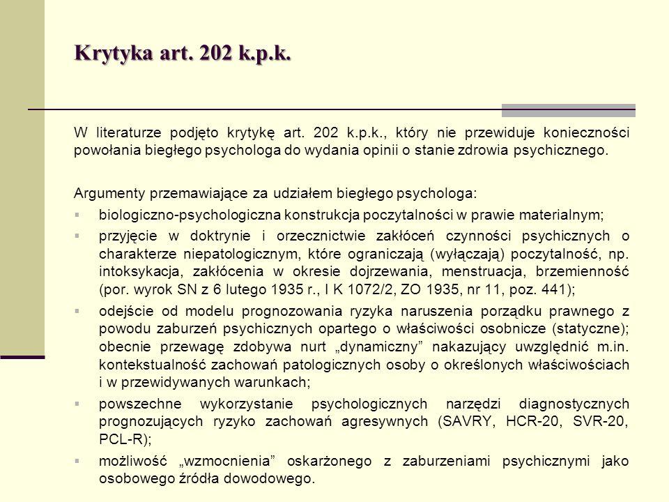 Krytyka art. 202 k.p.k. W literaturze podjęto krytykę art. 202 k.p.k., który nie przewiduje konieczności powołania biegłego psychologa do wydania opin