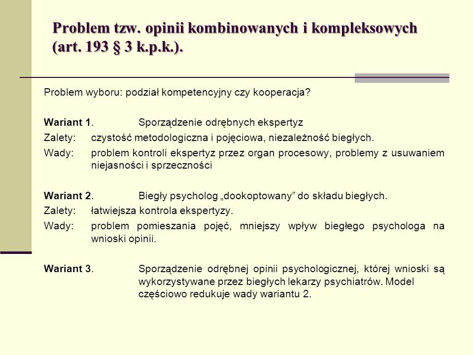 Problem tzw. opinii kombinowanych i kompleksowych (art. 193 § 3 k.p.k.). Problem wyboru: podział kompetencyjny czy kooperacja? Wariant 1. Sporządzenie