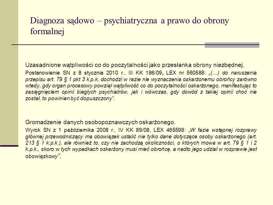 Diagnoza sądowo – psychiatryczna a prawo do obrony formalnej Uzasadnione wątpliwości co do poczytalności jako przesłanka obrony niezbędnej. Postanowie