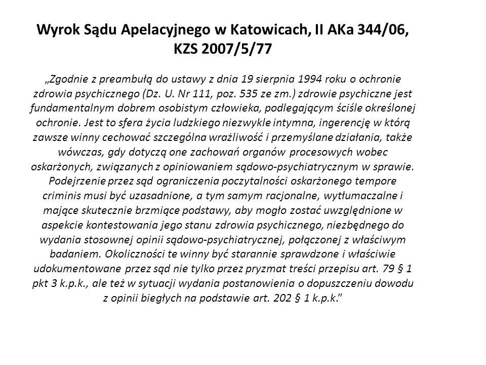 Wyrok Sądu Apelacyjnego w Katowicach, II AKa 344/06, KZS 2007/5/77Zgodnie z preambułą do ustawy z dnia 19 sierpnia 1994 roku o ochronie zdrowia psychi