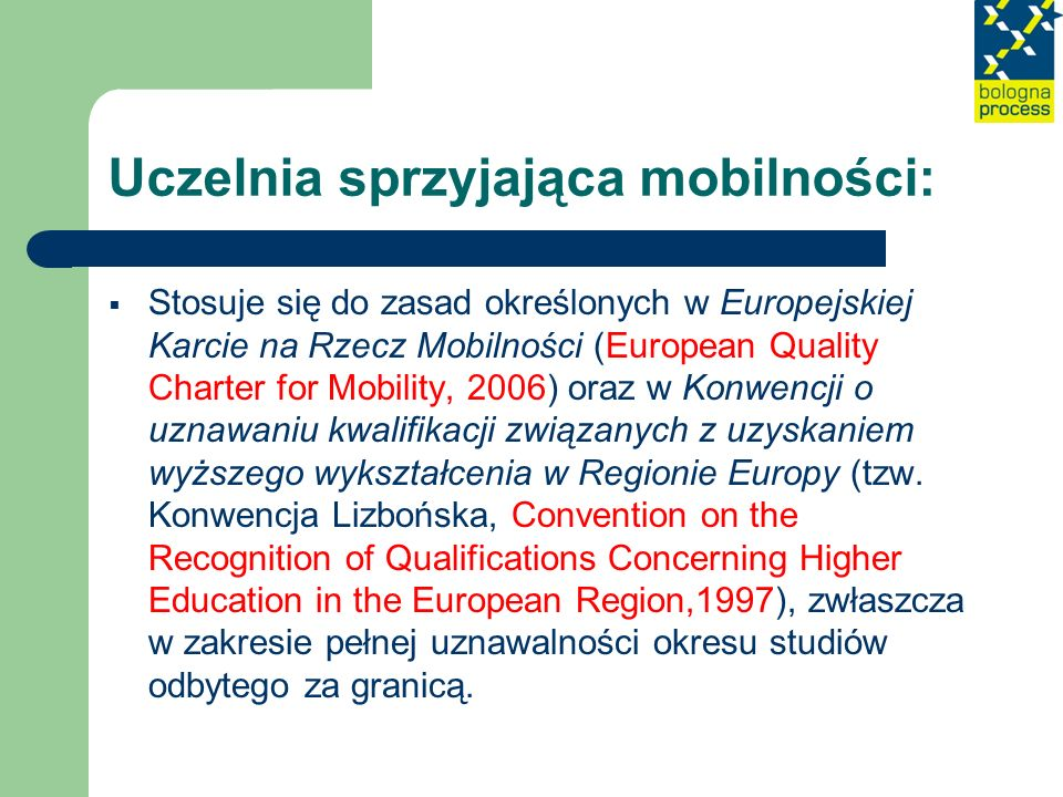 Uczelnia sprzyjająca mobilności: Stosuje się do zasad określonych w Europejskiej Karcie na Rzecz Mobilności (European Quality Charter for Mobility, 20