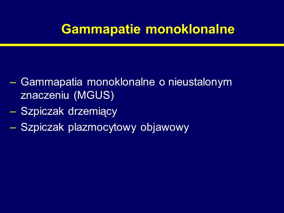 Szpiczak plazmocytowy – odpowiedź na leczenie –Całkowita remisja (CR) –Negatywna immunofiksacja w surowicy i w moczu –< 5% plazmocytów w szpiku, –Regresja wszystkich guzów plazmocytowych –Ścisła całkowita remisja (stringent complete response – sCR) – jak wyżej oraz –Prawidłowy stosunek łańcuchów lekkich w surowicy –Brak klonalnych plazmocytów w szpiku w 2-4 kolorowym badaniu immunofenotypowym
