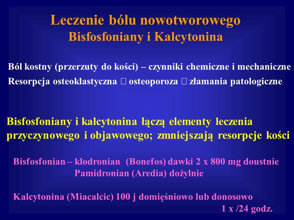Bisfosfoniany i kalcytonina łączą elementy leczenia przyczynowego i objawowego; zmniejszają resorpcje kości Bisfosfonian – klodronian (Bonefos) dawki