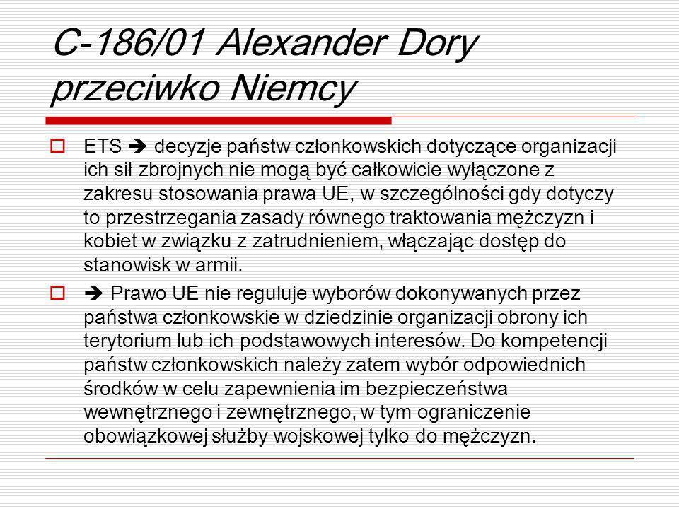 C-186/01 Alexander Dory przeciwko Niemcy ETS decyzje państw członkowskich dotyczące organizacji ich sił zbrojnych nie mogą być całkowicie wyłączone z