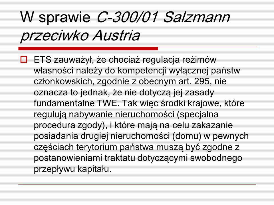 W sprawie C-300/01 Salzmann przeciwko Austria ETS zauważył, że chociaż regulacja reżimów własności należy do kompetencji wyłącznej państw członkowskic