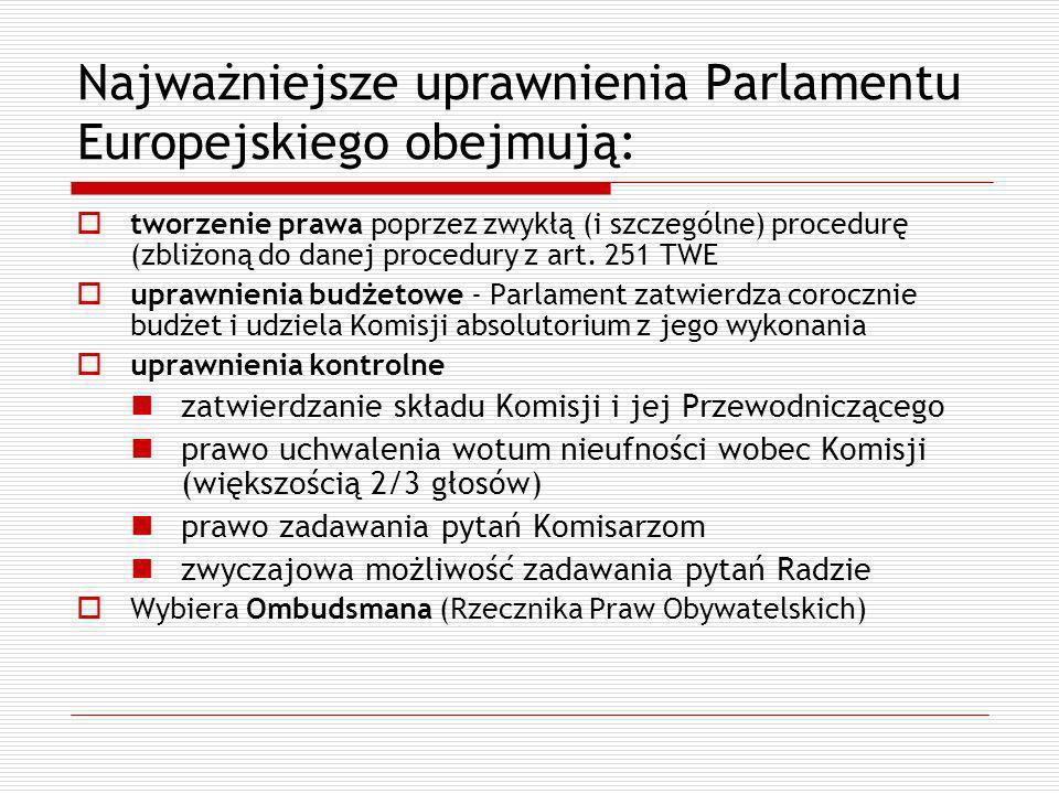 Najważniejsze uprawnienia Parlamentu Europejskiego obejmują: tworzenie prawa poprzez zwykłą (i szczególne) procedurę (zbliżoną do danej procedury z ar