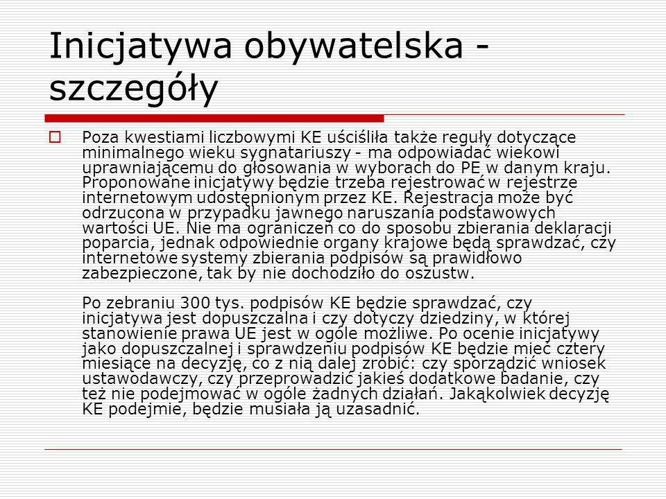 Inicjatywa obywatelska - szczegóły Poza kwestiami liczbowymi KE uściśliła także reguły dotyczące minimalnego wieku sygnatariuszy - ma odpowiadać wieko