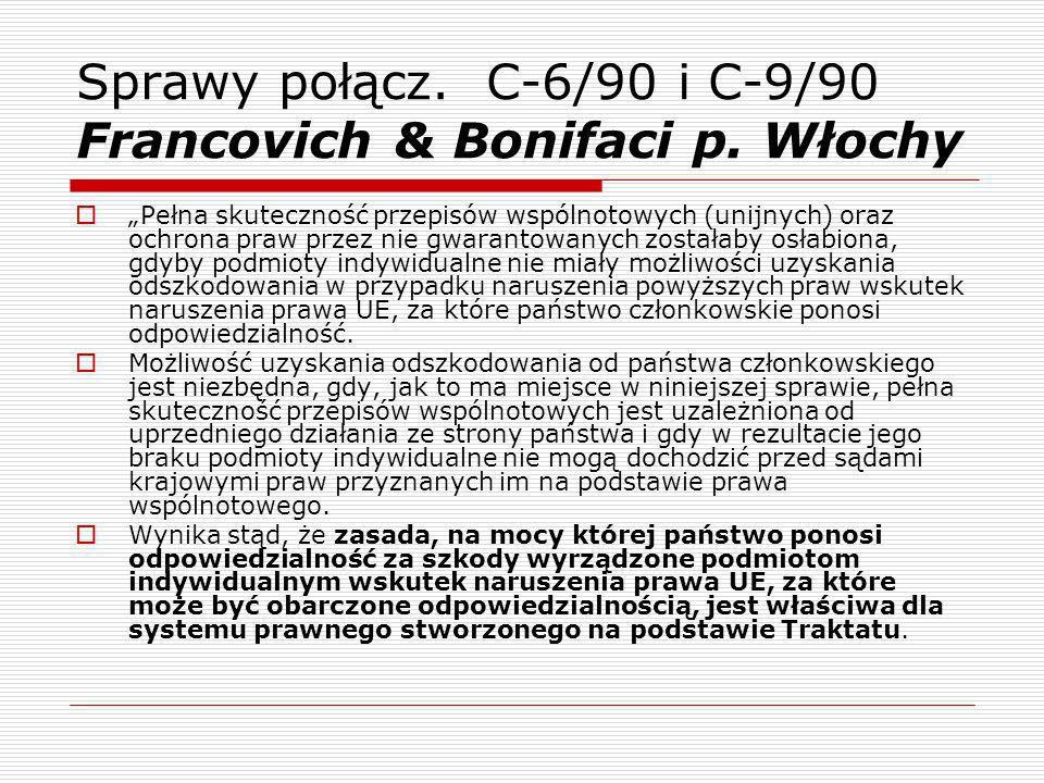 Sprawy połącz. C-6/90 i C-9/90 Francovich & Bonifaci p. Włochy Pełna skuteczność przepisów wspólnotowych (unijnych) oraz ochrona praw przez nie gwaran