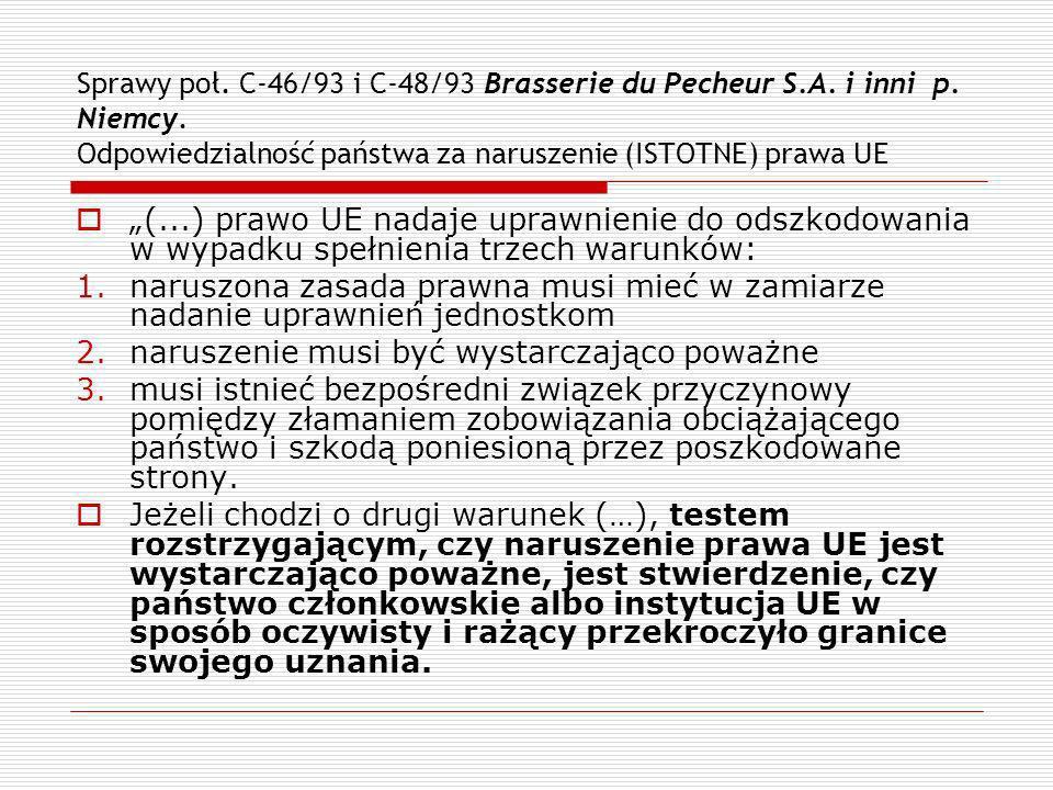 Sprawy poł. C-46/93 i C-48/93 Brasserie du Pecheur S.A. i inni p. Niemcy. Odpowiedzialność państwa za naruszenie (ISTOTNE) prawa UE (...) prawo UE nad