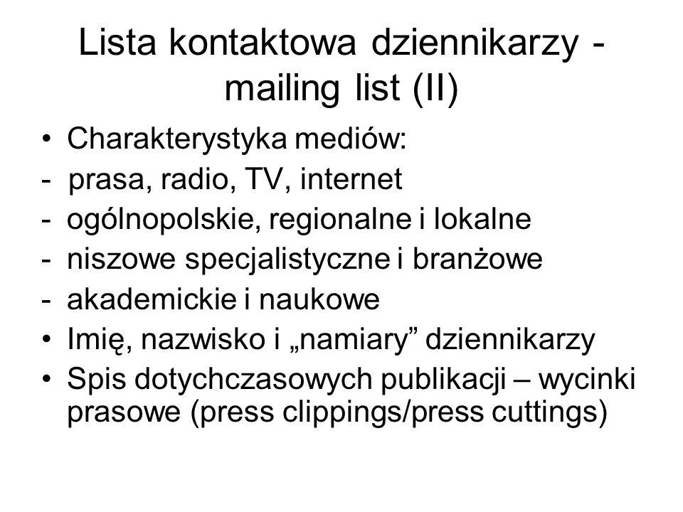 Lista kontaktowa dziennikarzy - mailing list (II) Charakterystyka mediów: - prasa, radio, TV, internet -ogólnopolskie, regionalne i lokalne -niszowe s