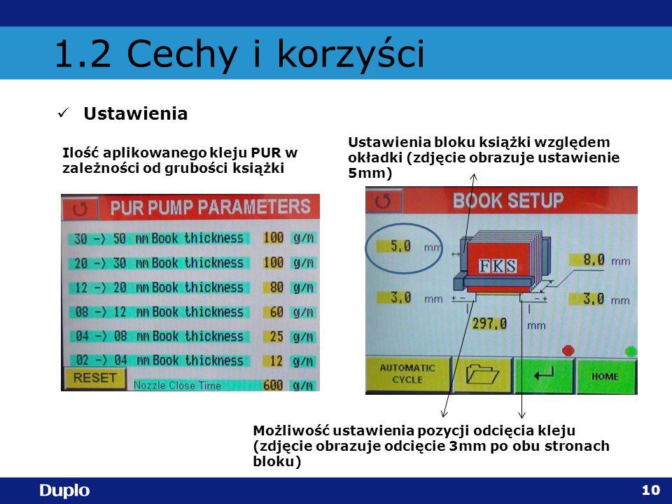 1.2 Cechy i korzyści Ustawienia 10 Ilość aplikowanego kleju PUR w zależności od grubości książki Ustawienia bloku książki względem okładki (zdjęcie ob