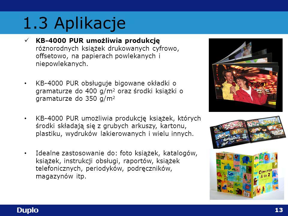 1.3 Aplikacje KB-4000 PUR umożliwia produkcję różnorodnych książek drukowanych cyfrowo, offsetowo, na papierach powlekanych i niepowlekanych. KB-4000